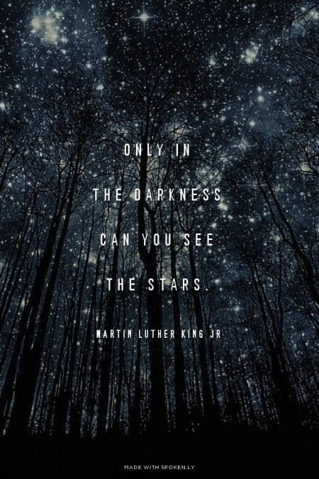 Inspirational quote about life: Only in the darkness can you see the stars