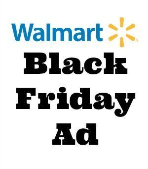 Walmart Black Friday Ad Walmart Black Friday Ad Black Friday Ads Black Friday
