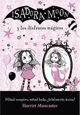 Los Cuentos De Mi Princesa Isadora Moon Los Disfraces Magicos Disfraces Hadas Lecturas Para Ninos