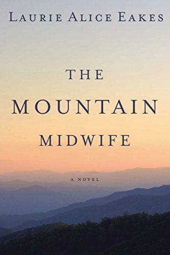 Buy The Mountain Midwife by Laurie Alice Eakes and Read this Book on Kobo's Free Apps. Discover Kobo's Vast Collection of Ebooks and Audiobooks Today - Over 4 Million Titles! I Love Books, Good Books, Books To Read, My Books, Amazing Books, Reading Material, Historical Fiction, Historical Romance, Book Authors