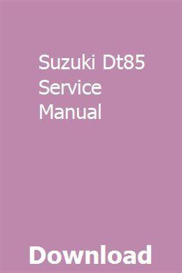 Suzuki Dt85 Service Manual Repair Manuals Owners Manuals Manual