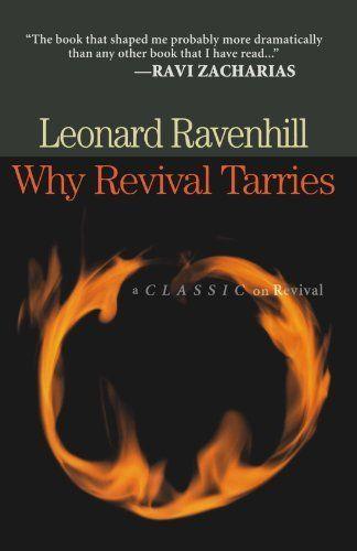 Why Revival Tarries By Leonard Ravenhill Http Www Amazon Com Dp 0764229052 Ref Cm Sw R Pi Dp Ub Lqb0gpgr Leonard Ravenhill Christian Books Revival