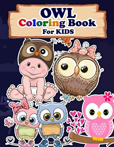 Owl Coloring Book For Kids Animals Coloring Book Best Gift For Your Kids Who Loves Owl By Afi Multimedia In 2020 Coloring Books Animal Coloring Books Kindle Reading