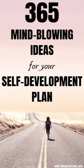 "Need fresh ideas for your self-development plan? Here are 365 fresh self-improvement ideas to add to your ""Better You"" plan. Simple habits, easy tricks and tips to start a new life. / Self-Development / Personal Growth Ideas/ Personal Development Ideas / Mindfulness Ideas / Self-Improvement / Self Help / Clear Mind/ Healthy Mindset / Change Your Mindset/ #PersonalDevelopmentIdeas #SelfDevelopmentPlan"