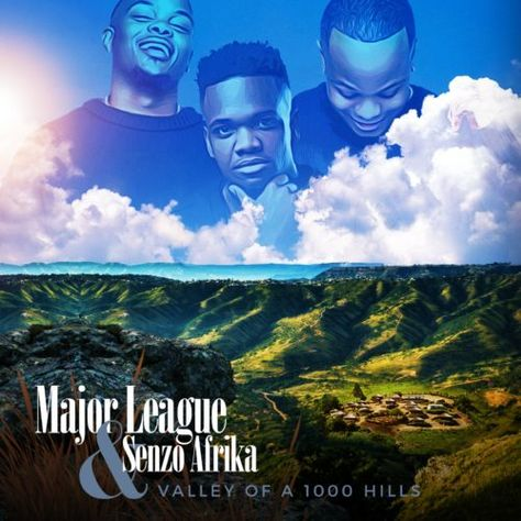 Major League Senzo Afrika Valley Of A 1000 Hills Ep Em 2020