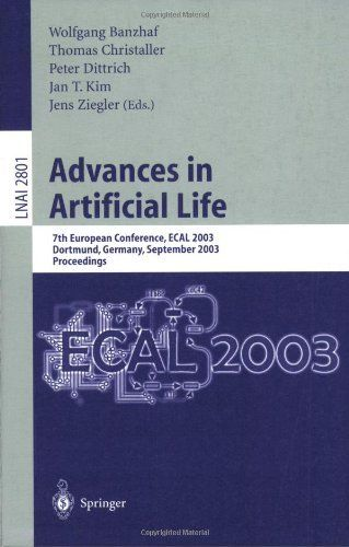 Advances in Artificial Life: 7th European Conference, ECAL 2003, Dortmund, Germany, September 14-17, 2003, Proceedings (Lecture Notes in Computer Science / Lecture Notes in Artificial Intelligence) by Wolfgang Banzhaf; Thomas Christaller; Peter Dittrich; Jan T. Kim; Jens Ziegler. $98.90. Publisher: Springer; 2003 edition (November 5, 2003). Publication: November 5, 2003. Edition - 2003