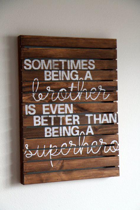 Sometimes Being a Brother Rustic Pallet Wood Sign by CrackedSlate, $60.00 (Perfect gift for the day C becomes a brother) looking to the future for our girl.