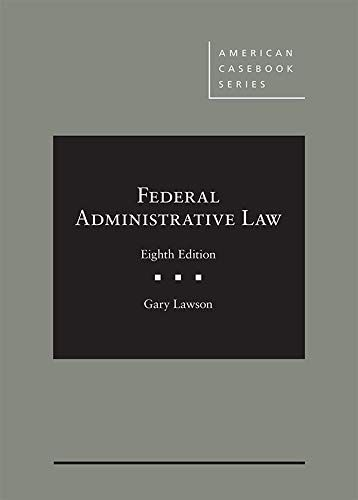 Federal Administrative Law American Casebook Series Paperback