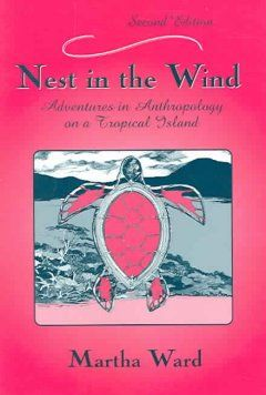 Nest in the wind : adventures in anthropology on a tropical island