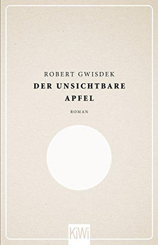 Der Unsichtbare Apfel Roman Unsichtbare Der Roman Apfel Gute Bucher Zum Lesen Romane Bucher