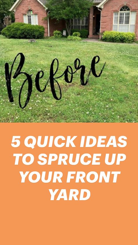 5 QUICK IDEAS TO SPRUCE UP YOUR FRONT YARD