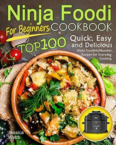 Ninja Foodi Cookbook For Beginners Top 100 Quick Easy And