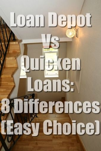 Loan Depot Vs Quicken Loans 8 Differences Easy Choice Quicken Loans Quicken Loan
