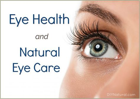 Eye Health: Herbs and Remedies to Use for Natural Eye Care