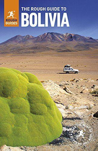 Download Pdf The Rough Guide To Bolivia Rough Guides Free Epub Mobi Ebooks Bolivia Travel Bolivia Travel Guide