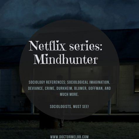 Mindhunter And Sociology Awesome Series Socialization