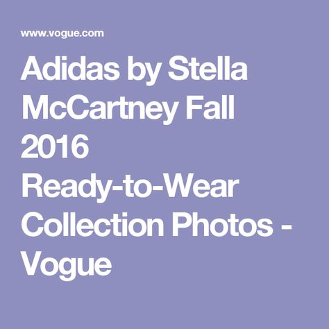 Adidas by Stella McCartney Fall 2016 Ready-to-Wear Collection Photos - Vogue