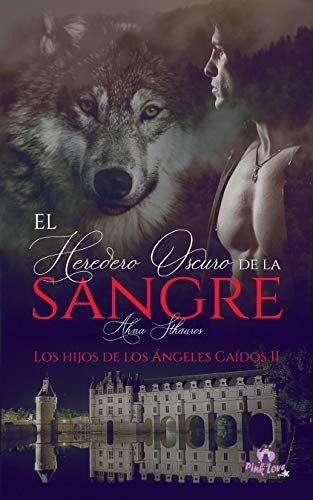 Descarga El Heredero Oscuro De La Sangre Ahna Sthauros Books E Book Ebook