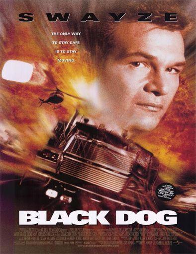 Ver Black Dog Alto Riesgo 1998 Online Dog Films Black Dog Dog Movies