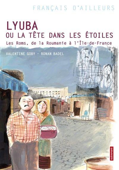 Cdi Lycee Uruguay France Lyuba Ou La Tete Dans Les Etoiles Les Roms De La Roumanie A L Ile De France Roumanie Ile De France Telechargement