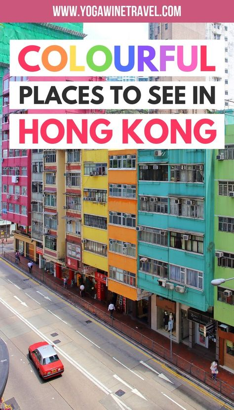 An Insider's Travel Guide to the Most Colourful Places in Hong Kong