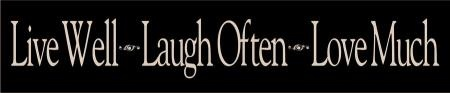 'Live Well-Laugh Often-Love Much'  sign