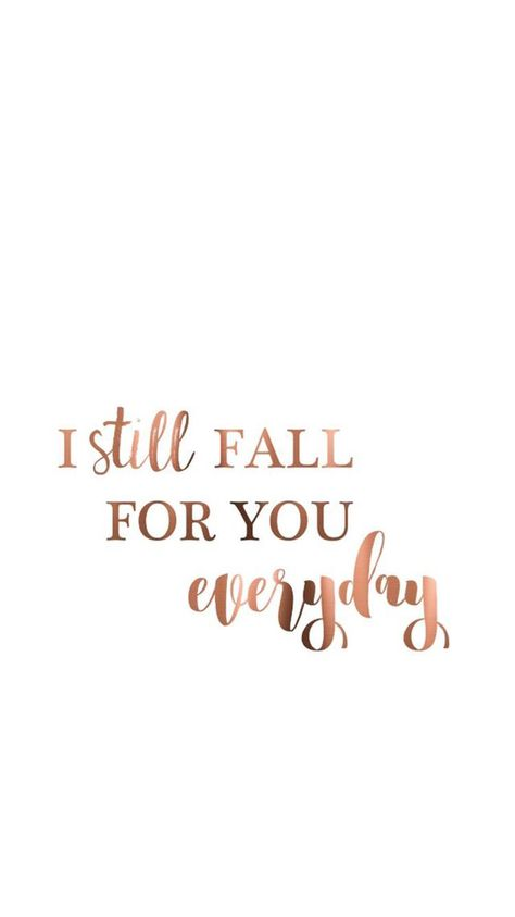 I still fall for you everyday | neutral color palette | contemporary | graphic design inspiration | modern | simple | simplistic | black and white | typography | calligraphy | hand lettered | brush | quote | saying | gold foil | girly
