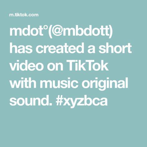 mdot°(@mbdott) has created a short video on TikTok with music original sound. #xyzbca