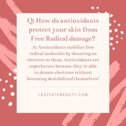 Free Radicals And Why You Need Antioxidants In Your Skincare Routine Levitate Beauty In 2020 Free Radicals Free Radical Damage Antioxidants Benefits Skin