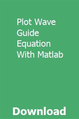 Plot Wave Guide Equation With Matlab | ronesscahu | Wave