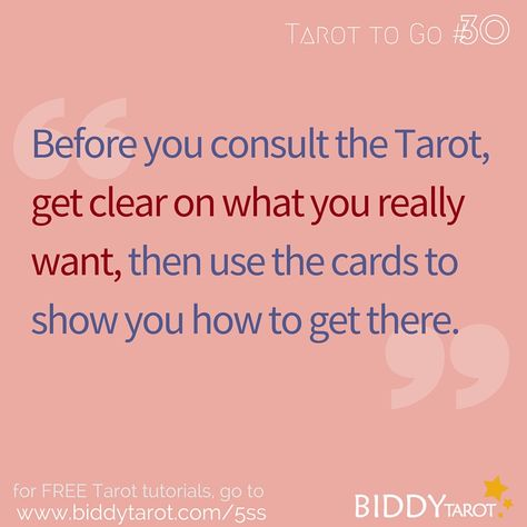 Before you consult the Tarot, get clear on what you really want, then use the cards to show you how to get there. #TarotTips #TarotToGo biddytarot.com