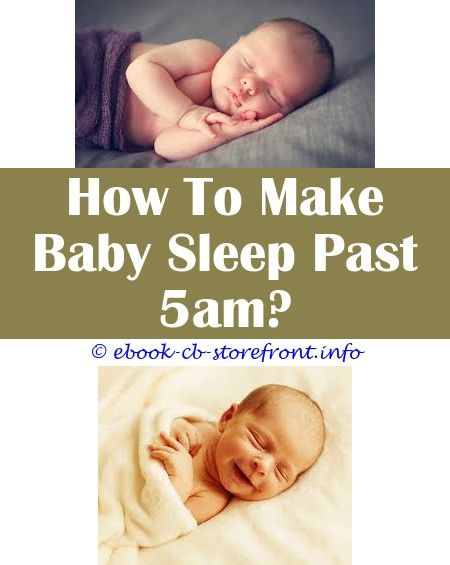 a09a3f5fa49c16a7377741910d9c02f9 - How Do I Get My 9 Month Old To Sleep Past 5am