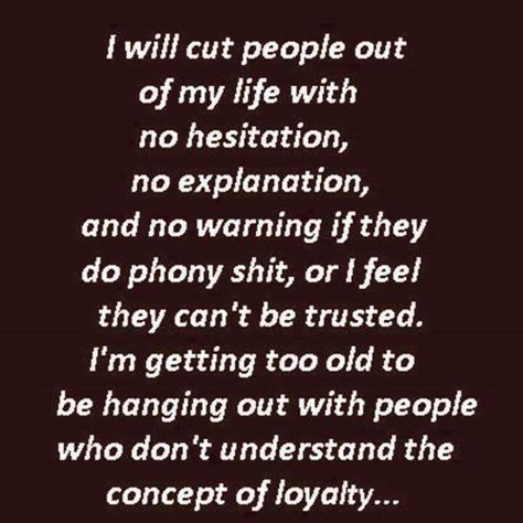 My two faced friends/relatives, all their hypocritical double-standards, the phoniness they are compelled to live, and their lying. Don't need that in my life, so good riddance.