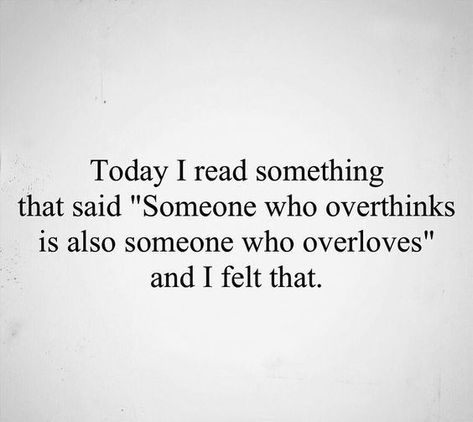 Someone who overthinks is also someone who overloves. #Overthinkingquotes #Overlovequotes #Sadquotes #Inspirationalquotes #Dailyquotes #Quotes #therandomvibez