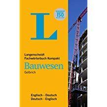 Langenscheidt Fachwa Rterbuch Kompakt Bauwesen Englisch Englisch Deutsch Deutsch Englisch Rterbuch Fachw Langenscheidt Bauwesen Englisch Deutsch Deutsch