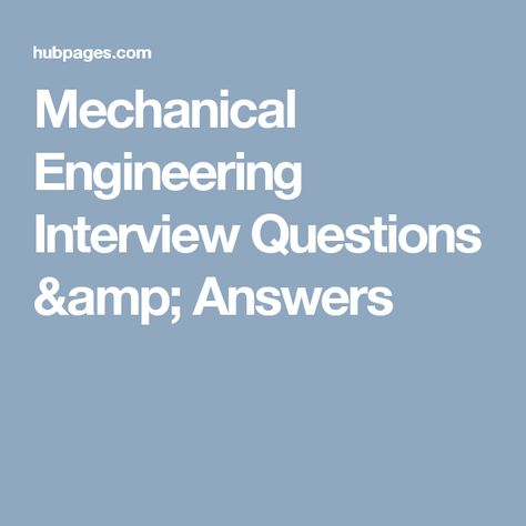 Mechanical Engineering Interview Questions & Answers | Mechanic