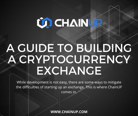A Guide To Building A Cryptocurrency Exchange