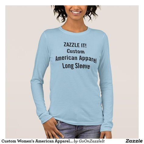 e15db4dfc Custom Women's American Apparel Long Sleeve Long Sleeve T-Shirt ...