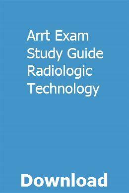 Arrt Exam Study Guide Radiologic Technology | tandworgeta