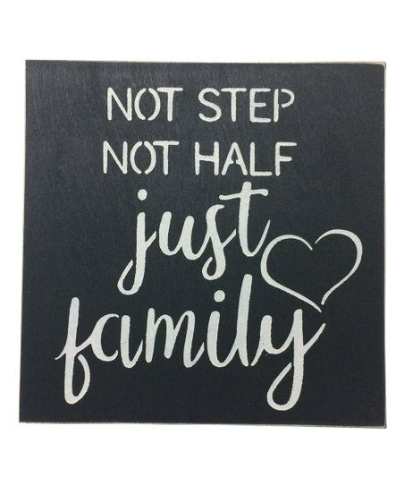 Not Step Not Half just family wood sign