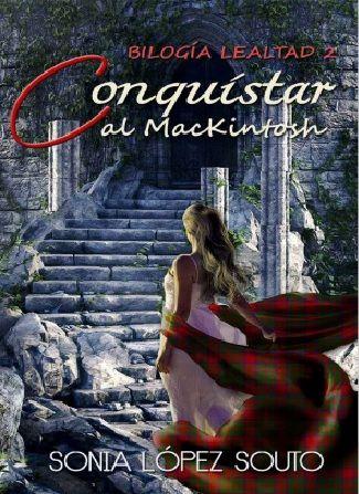 Descargar Conquistar Al Mackintosh Sonia Lopez Souto 2020 En Pdf Y Epub Gratis Libros De Romance Libros Libros Romanticos