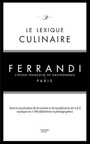 Le Lexique Culinaire De Ferrandi Tout Le Vocabulaire De La
