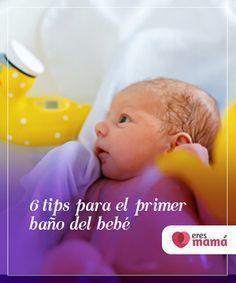 6 Tips Para El Primer Bano Del Bebe Como Debe Realizarse Banar