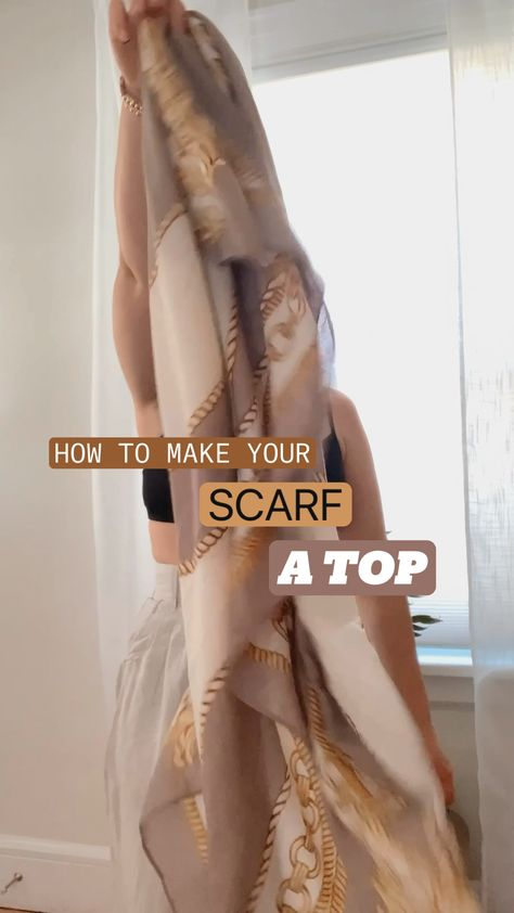 HOW TO MAKE YOUR SCARF A TOP | SCARF TOP
