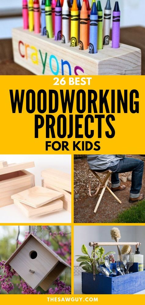 26 Of The Best Woodworking Projects For Kids - The Saw Guy - Saw Reviews and DIY Projects