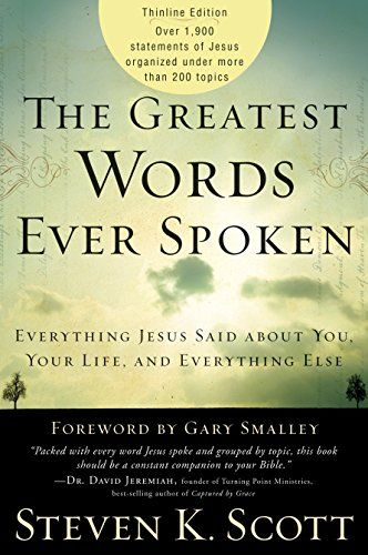 Download Pdf The Greatest Words Ever Spoken Everything Jesus Said
