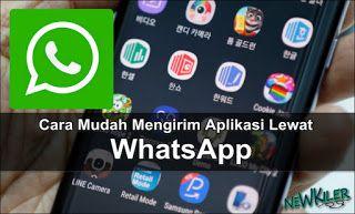 2 Cara Mudah Mengirim Aplikasi Lewat Whatsapp Aplikasi Aplikasi Android Pesan