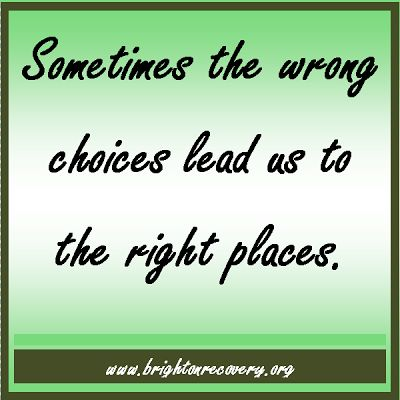 Sometimes the wrong choices lead us to the right places
