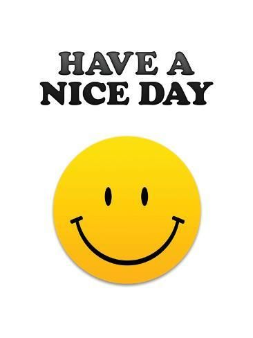 Have A Nice Day Smiley Face Art Print Poster Poster Allposters Com In 2021 Good Morning Smiley Good Day Quotes Good Morning Motivation