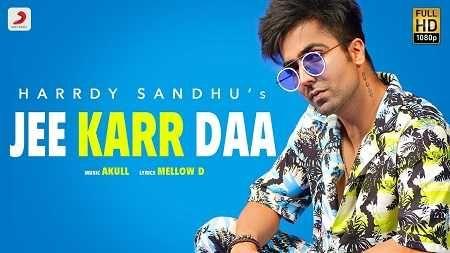 Jee Karr Daa Song Mp3 Download Harrdy Sandhu Punjabi 2020 Di 2020 Lagu Hollywood Bebe